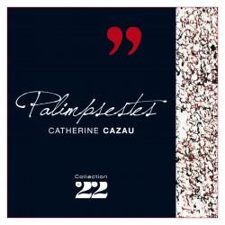Palimpsestes / Catherine CAZAU