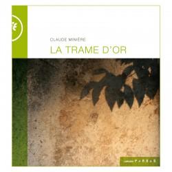 La trame d'or / Claude Minière
